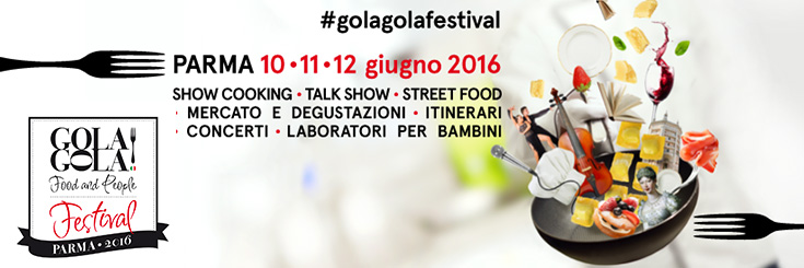GOLA GOLA Festival 2016 | PARMA City of Gastronomy
